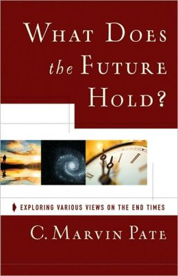 What Does the Future Hold?: Exploring Various Views on the End Times