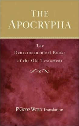 Apocrypha, The: The Deuterocanonical Books of the Old Testament