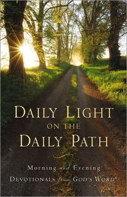 Daily Light on the Daily Path: Morning and Evening Devotionals from God's Word?