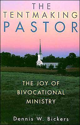 Tentmaking Pastor: The Joy of Bivocational Ministry