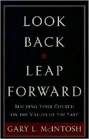 Look Back, Leap Forward: Building Your Church on the Values of the Past