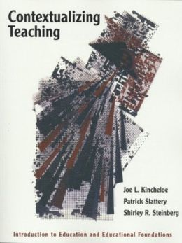 Contextualizing Teaching: Introduction to Education and Educational Foundations