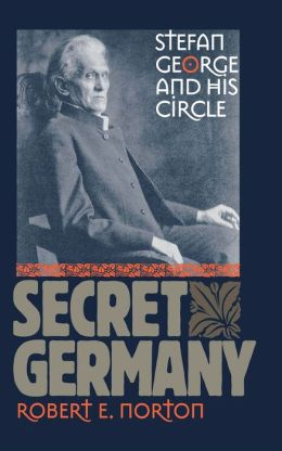 Secret Germany: Stefan George and His Circle