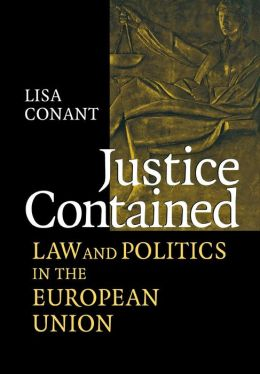 Justice Contained: Law and Politics in the European Union