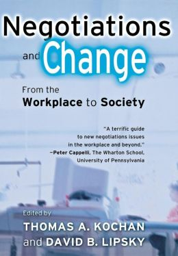 Negotiations and Change: From the Workplace to Society
