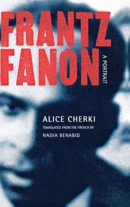Frantz Fanon: A Portrait