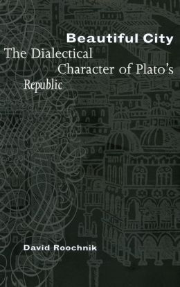 Beautiful City: The Dialectical Character of Plato's