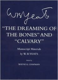 The Dreaming of the Bones And Calvary: Manuscript Materials