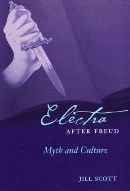 Electra after Freud: Myth and Culture