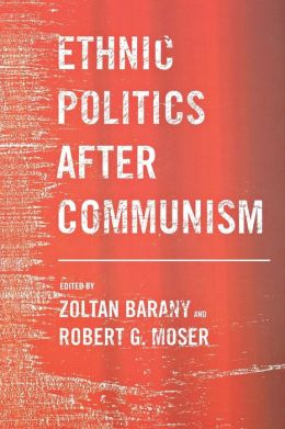 Ethnic Politics after Communism