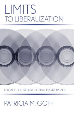 Limits to Liberalization: Local Culture in a Global Marketplace