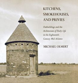 Kitchens, Smokehouses, and Privies