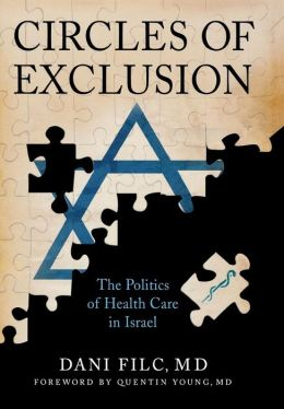 Circles of Exclusion: The Politics of Health Care in Israel