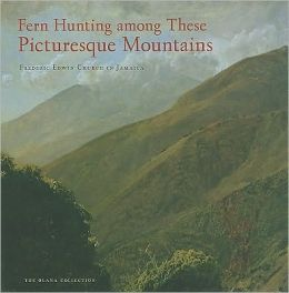 Fern Hunting among These Picturesque Mountains (Olana Collection Series)