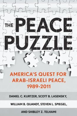 The Peace Puzzle: America's Quest for Arab-Israeli Peace, 1989-2011