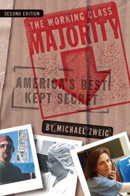 The Working Class Majority: America's Best Kept Secret, Second Edition