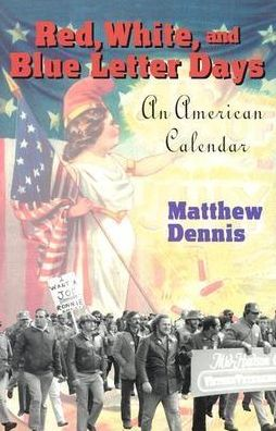 Red, White, and Blue Letter Days: An American Calendar