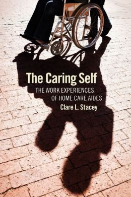 The Caring Self: The Work Experiences of Home Care Aides