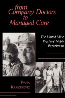From Company Doctors to Managed Care: The United Mine Workers' Noble Experiment