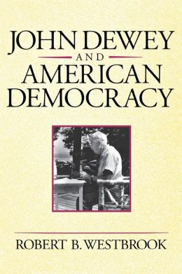 John Dewey and American Democracy