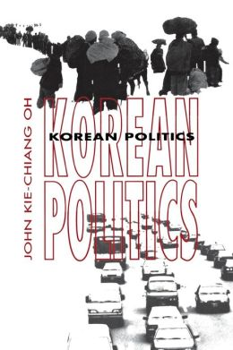 Korean Politics; The Quest for Democratization and Economic Development