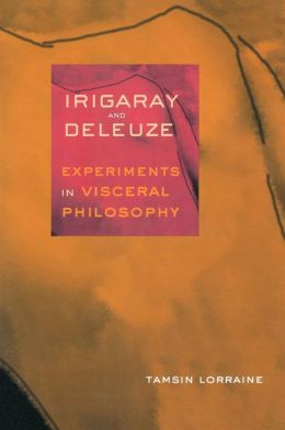 Irigaray and Deleuze: Experiments in Visceral Philosophy