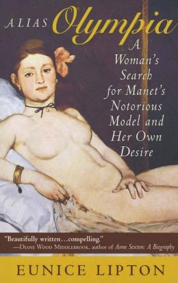 Alias Olympia: A Woman's Search for Manet's Model and Her Own Desire
