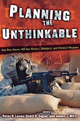 Planning the Unthinkable: How New Powers Will Use Nuclear, Biological, and Chemical Weapons