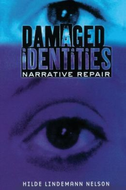 Damaged Identities,Narrative Repair