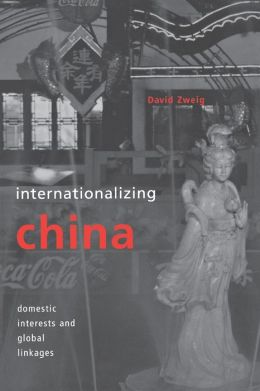 Internationalizing China: Domestic Interests and Global Linkages