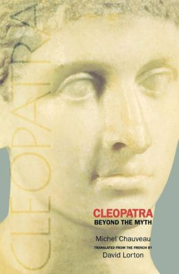Cleopatra: Beyond the Myth