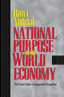 National Purpose in the World Economy: Post-Soviet States in Comparative Perspective