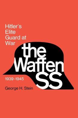 The Waffen SS: Hitler's Elite Guard at War, 1939-1945