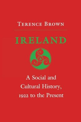 Ireland: A Social and Cultural History, 1922 to the Present