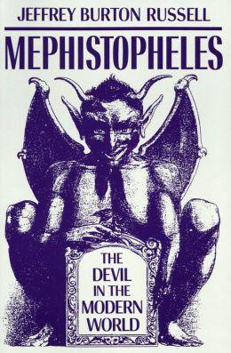 Mephistopheles: The Devil in the Modern World