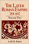 The Later Roman Empire, 284-602: A Social, Economic, and Administrative Survey