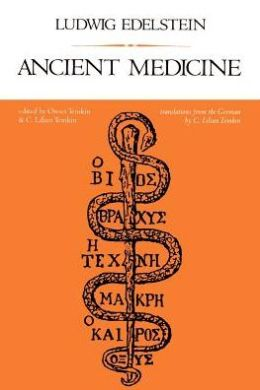 Ancient Medicine: Selected Papers of Ludwig Edelstein