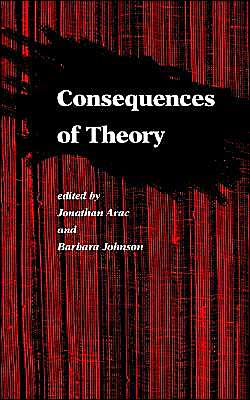 Consequences of Theory: Selected Papers from the English Institute, 1987-88