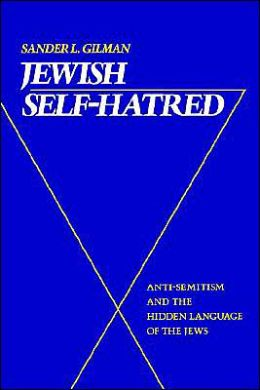 Jewish Self-Hatred: Anti-Semitism and the Hidden Language of the Jews