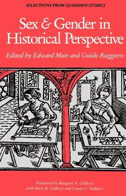 Sex and Gender in Historical Perspective: Selections from Quaderni Storici