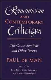 Romanticism and Contemporary Criticism: The Gauss Seminar and Other Papers