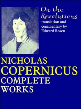 On the Revolutions: Nicholas Copernicus Complete Works