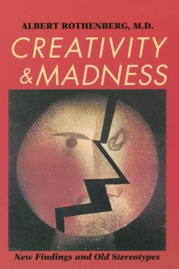 Creativity and Madness: New Findings and Old Stereotypes