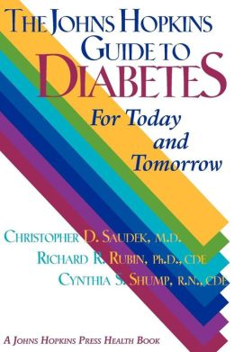 The Johns Hopkins Guide to Diabetes: For Today and Tomorrow