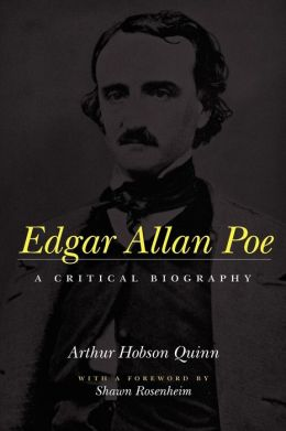 Edgar Allan Poe: A Critical Biography