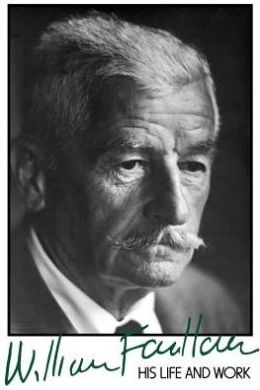 William Faulkner: His Life and Work