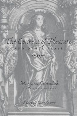 ''The Convent of Pleasure'' and Other Plays