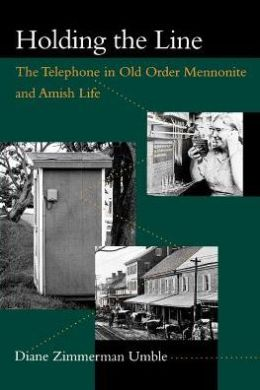 Holding the Line: The Telephone in Old Order Mennonite and Amish Life