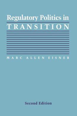 Regulatory Politics In Transition, Second Edition
