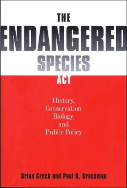 The Endangered Species Act: History, Conservation Biology, and Public Policy